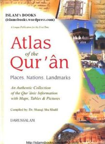 Atlas Of  The Quran - Places, Nations, Landmarks