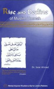 Rise and Decline of Muslim Ummah by Dr. Israr Ahmed