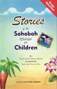 Stories Of The Sahabah r.a For Children By Shaykh Hamid Ahmad Tahir