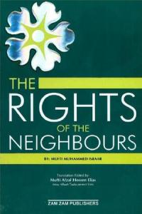 The Rights of the Neighbors by Mufti Muhammad Israar