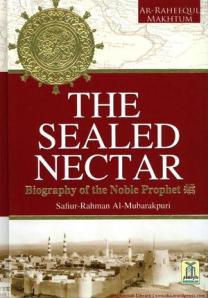 Ar Raheeq Al Makhtum (The Sealed Nectar) By Maulana Saifur Rahman Mubarakpuri