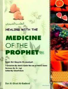 Healing with the medicine of the Prophet pbuh (Tib e Nabvi (S.A.W.W)By Hafiz Ibn Qayyim Al-Jawziyya