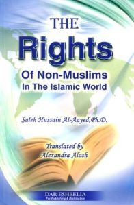 The Rights of Non Muslims in The Islamic World by Salih ibn Husain Al-'Ayid