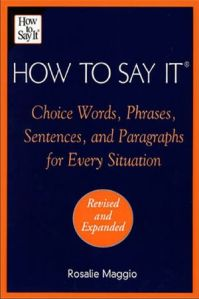 How to Say It Choice Words, Phrases, Sentences and Paragraphs for Every Situation