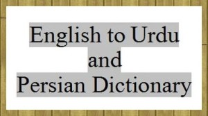 English to Urdu and Persian Dictionary
