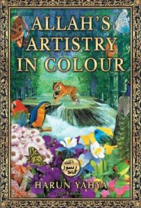 Allah's Artistry in Colour by Harun Yahya