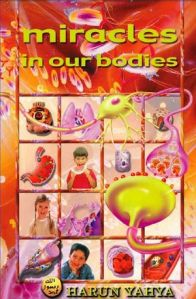 Miracles In Our Bodies by Harun Yahya