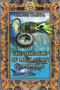 The Miracle of Migration in Animals by Harun Yahya