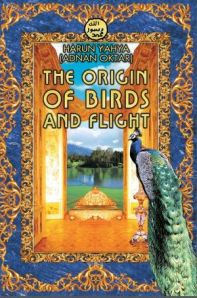 THE ORIGIN OF BIRDS AND FLIGHT BY HARUN YAHYA