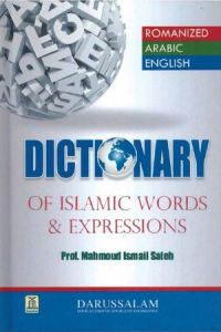 Dictionary of Islamic Words & Expressions by Professor Mahmoud Ismail Saleh