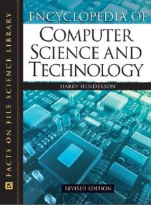 Encyclopedia of Computer Science & Technology By Harry Henderson