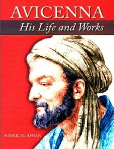Avicenna ( Ibn Sina ) – His Life And Works by Soheil M. Afnan