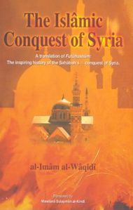 The Islamic Conquest of Syria (Fatooh ush Shaam) by Allama Waqdi