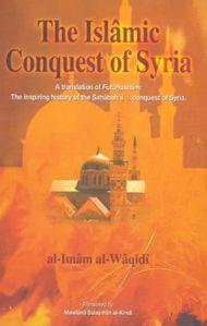 The Islamic Conquest of Syria (Fatooh ush Shaam) by Allama Waqdi