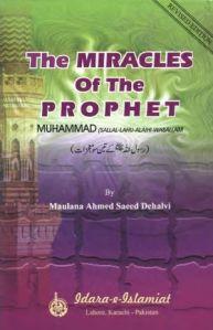 Miracles Of The Prophet Sallallahu Alaihi Wasallam (300) By Ahmad Saeed Dehlvi