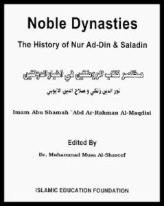 Noble Dynasties - The History Of Noor Ud Din Zangi And Salahuddin Ayubi