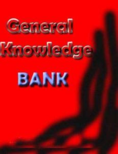 General Knowledge Bank With Answers