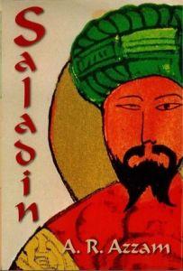 Saladin (Salah ud Din Ayubi) By Abdul Rahman Azam