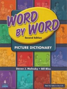 Word By Word Picture Dictionary (Second Edition) by Steven J. Molinsky and Bill Bliss