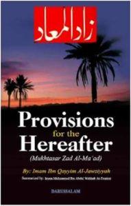 Provisions for the Hereafter (Zaad ul Maad) By Hafiz Ibne Qayyim Al-Jawziyya